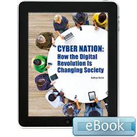 Cyber Nation: How the Digital Revolution Is Changing Society - eBook